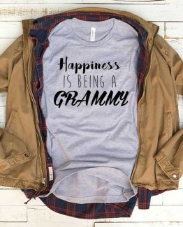 T-Shirt Happiness Is Being A Grammy men women funny graphic quotes tumblr tee. Printed and delivered from USA or UK.