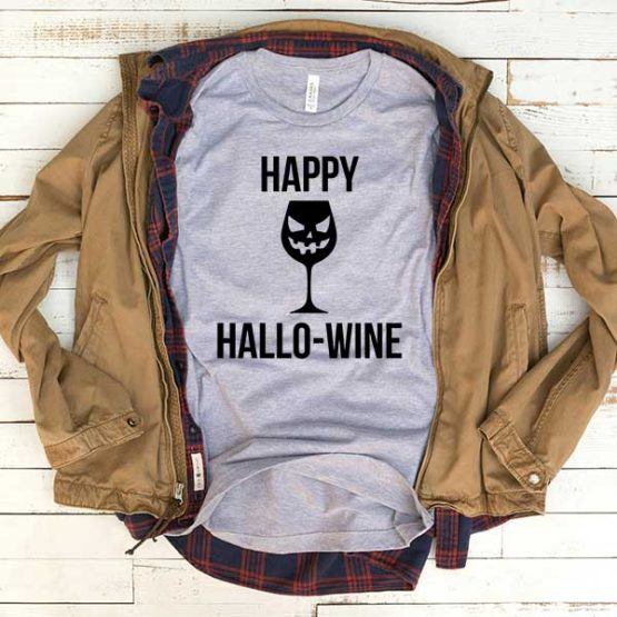 T-Shirt Happy Hallo Wine men women funny graphic quotes tumblr tee. Printed and delivered from USA or UK.