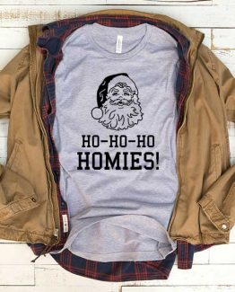 T-Shirt Hohoho Homies Santa men women funny graphic quotes tumblr tee. Printed and delivered from USA or UK.