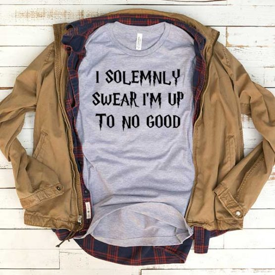 T-Shirt I Solemnly Swear I'm Up To No Good men women funny graphic quotes tumblr tee. Printed and delivered from USA or UK.