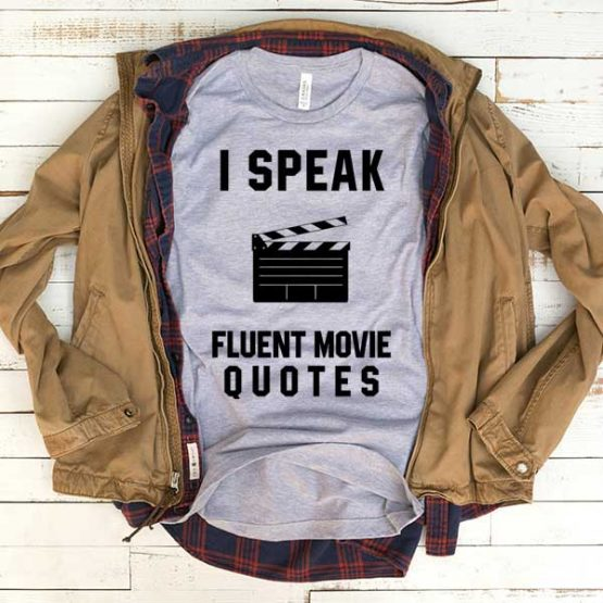 T-Shirt I Speak Fluent Movie Quotes men women funny graphic quotes tumblr tee. Printed and delivered from USA or UK.