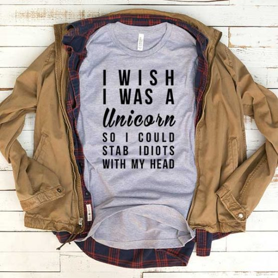 T-Shirt I Wish I Was A Unicorn men women funny graphic quotes tumblr tee. Printed and delivered from USA or UK.