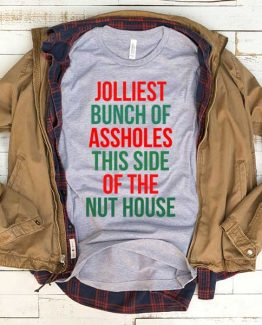 T-Shirt Jolliest Buch Of Assholes This Side Of The Nut House men women funny graphic quotes tumblr tee. Printed and delivered from USA or UK.