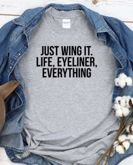 T-Shirt Just Wing It men women crew neck tee. Printed and delivered from USA or UK