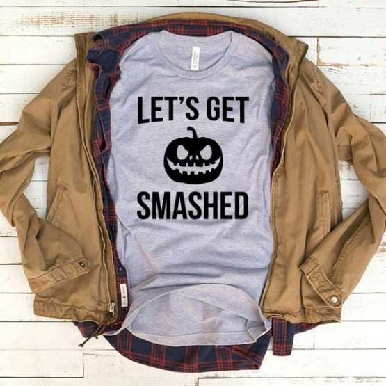 T-Shirt Lets Get Smashed Black men women funny graphic quotes tumblr tee. Printed and delivered from USA or UK.