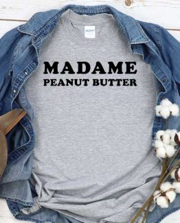 T-Shirt Madame Peanut Butter men women crew neck tee. Printed and delivered from USA or UK