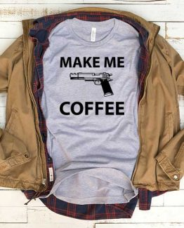 T-Shirt Make Me Coffee men women funny graphic quotes tumblr tee. Printed and delivered from USA or UK.