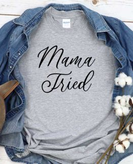 T-Shirt Mama Tired men women crew neck tee. Printed and delivered from USA or UK