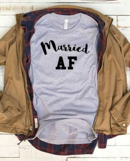 T-Shirt Married AF men women funny graphic quotes tumblr tee. Printed and delivered from USA or UK.