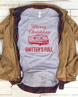 T-Shirt Merry Christmas Shitter Full men women funny graphic quotes tumblr tee. Printed and delivered from USA or UK.