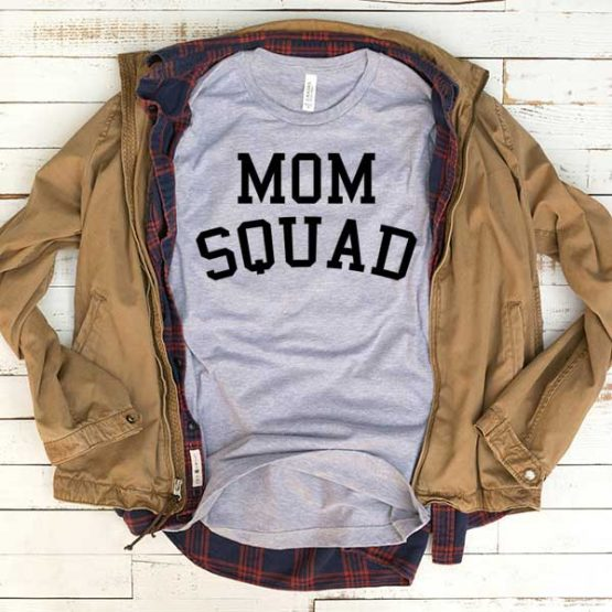 T-Shirt Mom Squad men women funny graphic quotes tumblr tee. Printed and delivered from USA or UK.