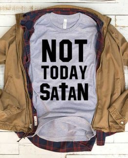 T-Shirt Not Today Satan men women funny graphic quotes tumblr tee. Printed and delivered from USA or UK.