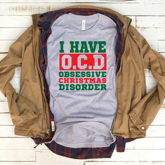 T-Shirt OCD Obsessive Christmas Disorder men women funny graphic quotes tumblr tee. Printed and delivered from USA or UK.