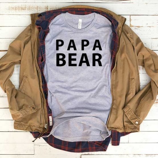 T-Shirt Papa Bear men women funny graphic quotes tumblr tee. Printed and delivered from USA or UK.