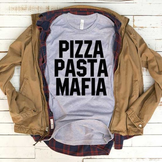 T-Shirt Pizza Pasta Mafia men women funny graphic quotes tumblr tee. Printed and delivered from USA or UK.