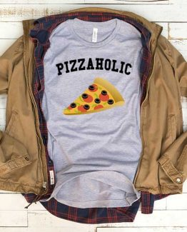 T-Shirt Pizzaholic men women funny graphic quotes tumblr tee. Printed and delivered from USA or UK.