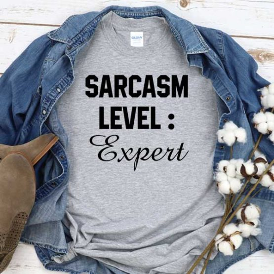 T-Shirt Sarcasm Level Expert men women round neck tee. Printed and delivered from USA or UK