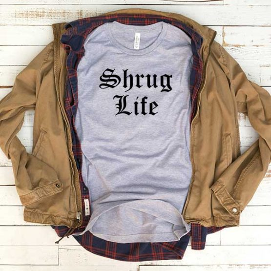 T-Shirt Shrug Life men women funny graphic quotes tumblr tee. Printed and delivered from USA or UK.
