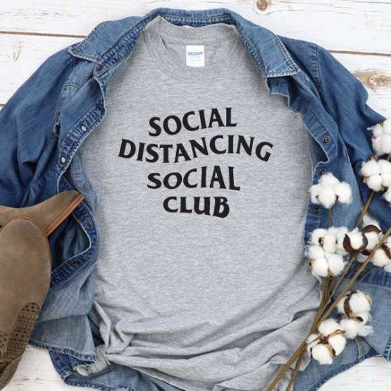 T-Shirt Social Distancing Social Club men women round neck tee. Printed and delivered from USA or UK
