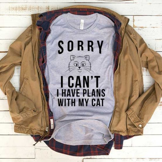 T-Shirt Sorry I Can't I Have Plans With My Cat men women funny graphic quotes tumblr tee. Printed and delivered from USA or UK.