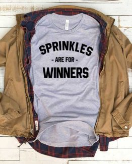 T-Shirt Sprinkles Are For Winners men women funny graphic quotes tumblr tee. Printed and delivered from USA or UK.