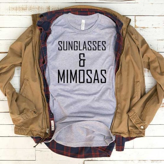 T-Shirt Sunglasses And Mimosas men women funny graphic quotes tumblr tee. Printed and delivered from USA or UK.