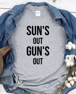 T-Shirt Sun's Out Gun's Out men women round neck tee. Printed and delivered from USA or UK