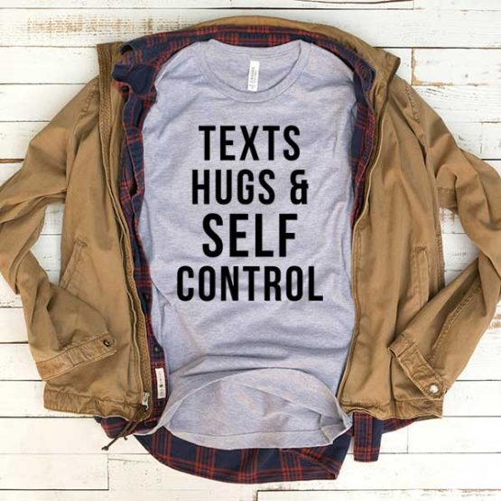 T-Shirt Texts Hugs And Self Control men women funny graphic quotes tumblr tee. Printed and delivered from USA or UK.