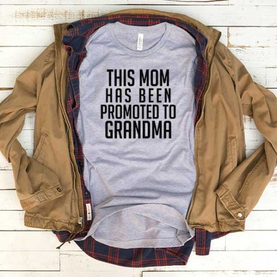 T-Shirt This Mom Has Been Promoted To Grandma men women funny graphic quotes tumblr tee. Printed and delivered from USA or UK.