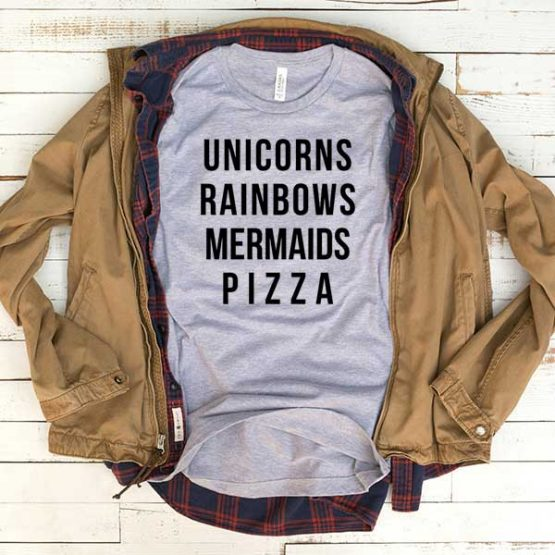T-Shirt Unicorns Rainbows Mermaids Pizza men women funny graphic quotes tumblr tee. Printed and delivered from USA or UK.