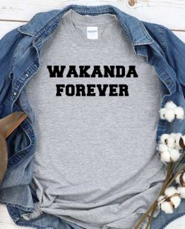 T-Shirt Wakanda Forever men women round neck tee. Printed and delivered from USA or UK