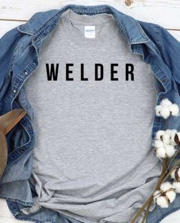 T-Shirt Welder men women round neck tee. Printed and delivered from USA or UK