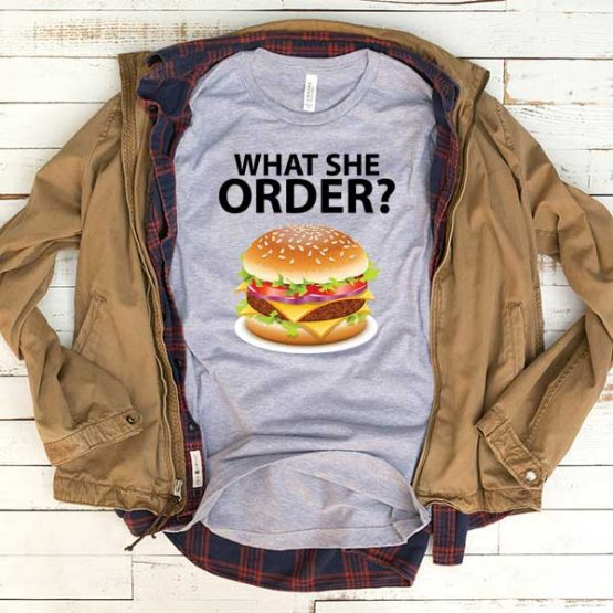 T-Shirt What She Order men women funny graphic quotes tumblr tee. Printed and delivered from USA or UK.