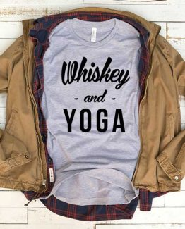 T-Shirt Whiskey And Yoga men women funny graphic quotes tumblr tee. Printed and delivered from USA or UK.