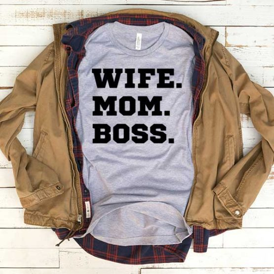 T-Shirt Wife Mom Boss men women funny graphic quotes tumblr tee. Printed and delivered from USA or UK.