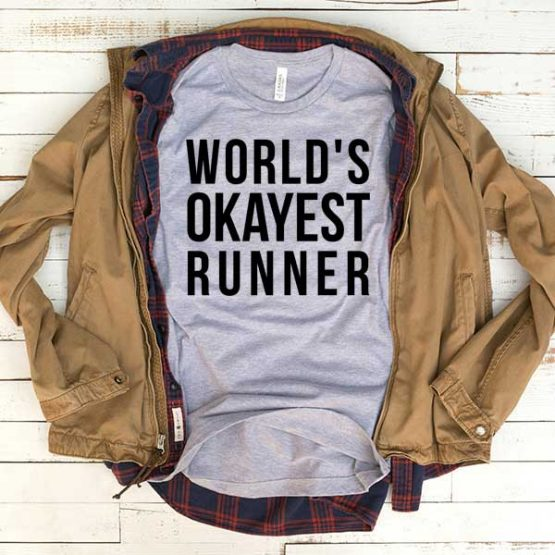 T-Shirt World's Okayest Runner men women funny graphic quotes tumblr tee. Printed and delivered from USA or UK.