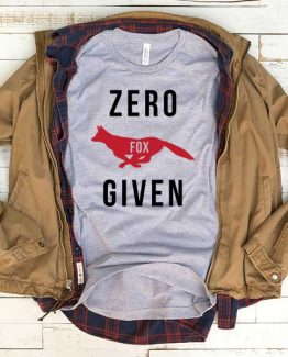 T-Shirt Zero Fox Given men women funny graphic quotes tumblr tee. Printed and delivered from USA or UK.