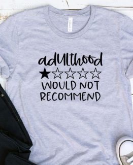 T-Shirt Adulting Adulthood Would Not Recommend by Clotee.com Aesthetic Clothing