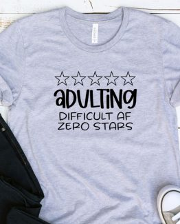 T-Shirt Adulting Difficult AF by Clotee.com Aesthetic Clothing