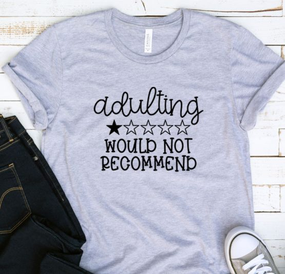 T-Shirt Adulting Would Not Recommend2 by Clotee.com Aesthetic Clothing