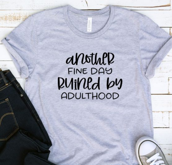 T-Shirt Adulting Another Fine Day by Clotee.com Aesthetic Clothing