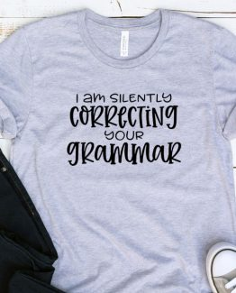 T-Shirt Adulting I Am Silently Correcting Your Grammar by Clotee.com Aesthetic Clothing