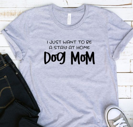 T-Shirt Adulting I Just Want To Be A Stay At Home Dog Mom by Clotee.com Aesthetic Clothing