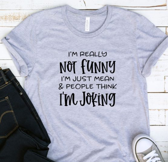 T-Shirt Adulting I'm Really Not Funny by Clotee.com Aesthetic Clothing