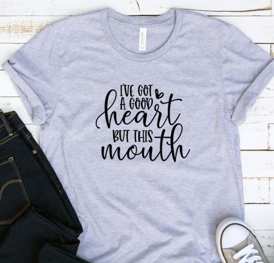 T-Shirt Adulting I've Got A Good Heart by Clotee.com Aesthetic Clothing