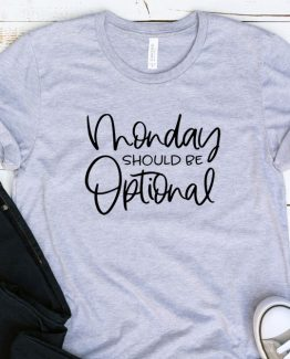 T-Shirt Adulting Monday Should Be Optional by Clotee.com Aesthetic Clothing