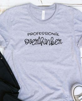 T-Shirt Adulting Professional Overthinker by Clotee.com Aesthetic Clothing