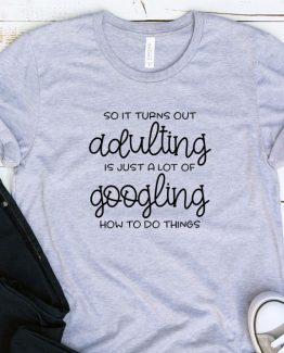 T-Shirt Adulting So It Turns Out Adulting by Clotee.com Aesthetic Clothing