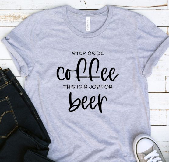 T-Shirt Adulting Step Aside Coffee Beer by Clotee.com Aesthetic Clothing