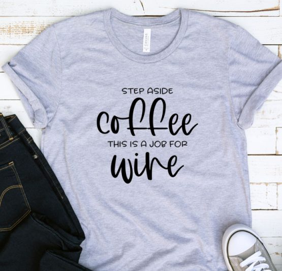 T-Shirt Adulting Step Aside Coffee Wine by Clotee.com Aesthetic Clothing